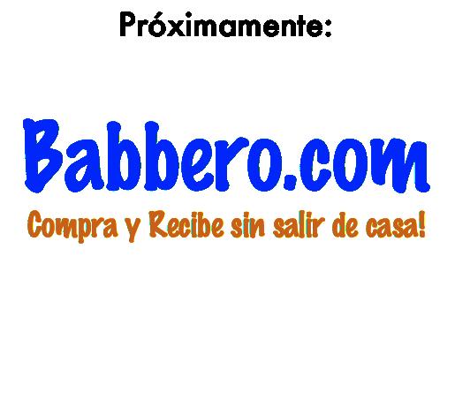 Text Box: Pr�ximamente:Babbero.comCompra y Recibe sin salir de casa!